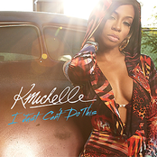 K. Michelle: I Just Can't Do This