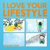 Album cover of We Go Way Back, by I love your lifestyle