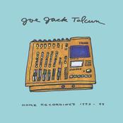Joe Jack Talcum: Home Recordings 1993 - 1999