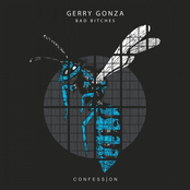 Gerry Gonza: Bad Bitches
