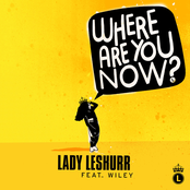 Where Are You Now? (feat. Wiley) - Single