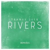 Thomas Jack: Rivers (Remixes)