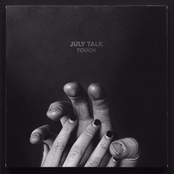 July Talk: Touch