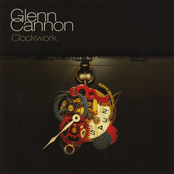 Glenn Cannon: Clockwork