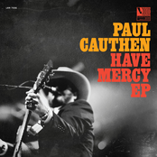 Paul Cauthen: Have Mercy