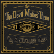Devil Makes Three: I'm A Stranger Here