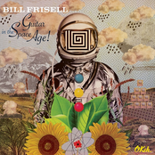 Bill Frisell: Guitar in the Space Age
