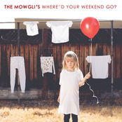 The Mowglis: Where'd Your Weekend Go?