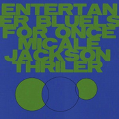 ENTERTANERS BLUELS FOR ONCE MICALE JACKSON THRILER