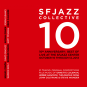 SFJAZZ Collective: 10th Anniversary: Best of Live at the Sfjazz Center, October 10 - 13, 2013