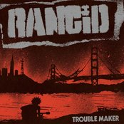 Rancid - Trouble Maker Artwork