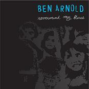 Ben Arnold: Nevermind My Blues