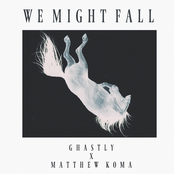 Ghastly: We Might Fall