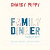 Snarky Puppy: Family Dinner - Volume 1