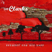 The Clarks: Between Now and Then