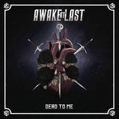 Awake At Last: DEAD TO ME