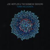 Joe Hertler and The Rainbow Seekers: Terra Incognita