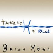 Brian Howe: Tangled in Blue
