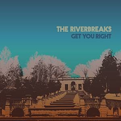 The Riverbreaks: Get You Right