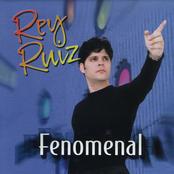Rey Ruiz: Fenomenal