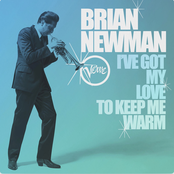 Brian Newman: I've Got My Love To Keep Me Warm - Single