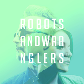 Robots and Wranglers