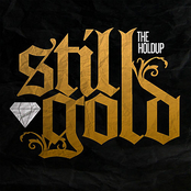The Holdup: Still Gold