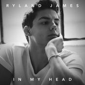 Ryland James: In My Head - Single