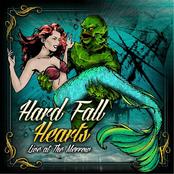 Hard Fall Hearts: Live at the Merrow