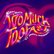 Too Much, Too Fast (feat. Deante' Hitchcock) - Single