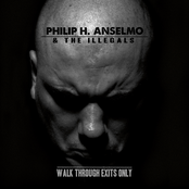 Philip H. Anselmo: Walk Through Exits Only