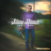 Drew Parker: Slow Down Small Town