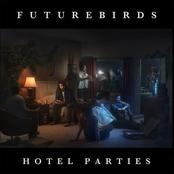 Futurebirds: Hotel Parties