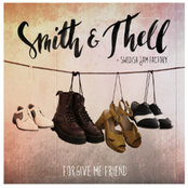 Smith and Thell: Forgive Me Friend