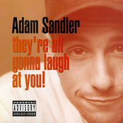 Adam Sandler: They're All Gonna Laugh at You
