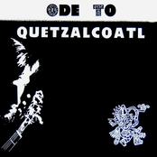 Ode To Quetzalcoatl