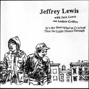 Jeffrey Lewis: It's the Ones Who've Cracked That the Light Shines Through