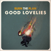 The Good Lovelies: Burn the Plan