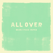 All Over (Bear//Face Remix)