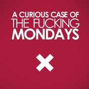 A Curious Case of the Fucking Mondays