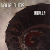 Gasoline Lollipops: Broken