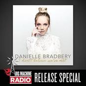 Danielle Bradbery: I Don't Believe We've Met (Big Machine Radio Release Special)