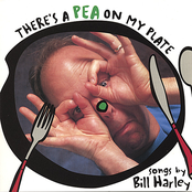 Bill Harley: There's a Pea on my Plate