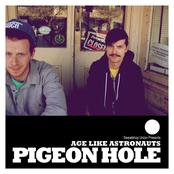 Pigeon Hole: Age Like Astronauts