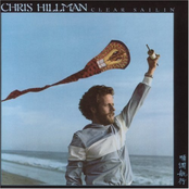 Chris Hillman: Clear Sailin'
