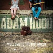 Adam Hood: Welcome To The Big World