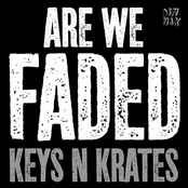 Keys N Krates: Are We Faded