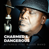 Altered Five Blues Band: Charmed  Dangerous