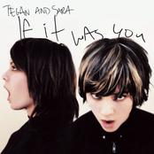 Tegan & Sara: If It Was You