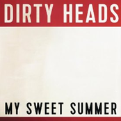 The Dirty Heads: My Sweet Summer
